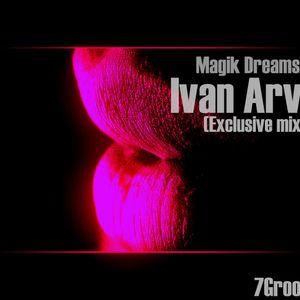 Magik Dreams VA Mixed by Ivan Arvili Exclusive Mix