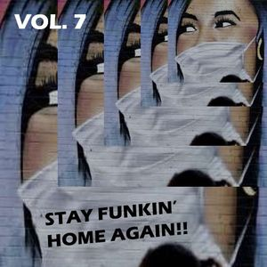 Stay Funkin' Home Vol. 7 (14 january 2021) Jazz Funk in Ecstasy!!!