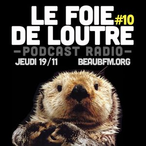 Le Foie de Loutre #10