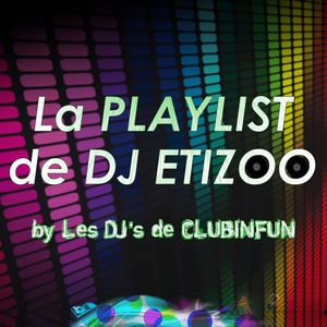 La PLAYLIST de DJ ETIZOO - Episode 33