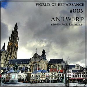 Audio Renaissance - World of Renaissance #005 ANTWERP