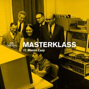Masterklass #11 - An Ode To Lounge by Maxim Lany