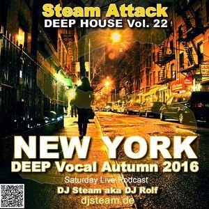 Steam Attack Deep House Mix Vol. 22 - NEW YORK DEEP Vocal Autumn 2016