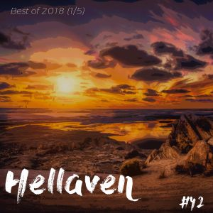 Hellaven #42 - Best of 2018 (1/5) - Melodic & Melancholic