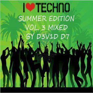 I LOVE TECHNO SUMMER EDITION VOL. 3 MIXED BY D3V1D D7