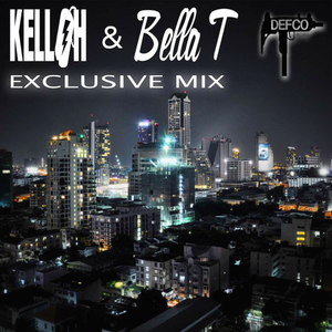 KELLOH x BELLA T - DEFCO EXCLUSIVE MIX