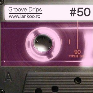 Groove Drips episode 50