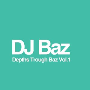 DJ Baz - Depths Trough Baz Vol.1