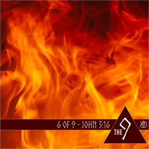 The 9 - 6 of 9 -  John 3:16