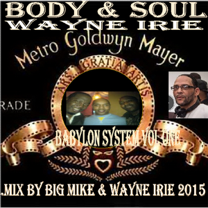 BIG MIKE-BODY&SOUL BABYLON SYSTEM