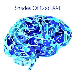 Shades Of Cool XXII