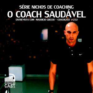 Episódio 222 – Série Nichos de Coaching – O Coach Saudável