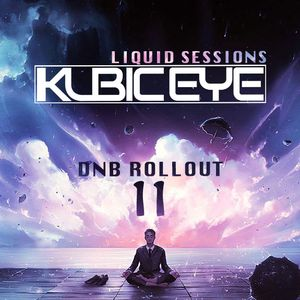 Kubic Eye - DnB Rollout #11 - Liquid Sessions
