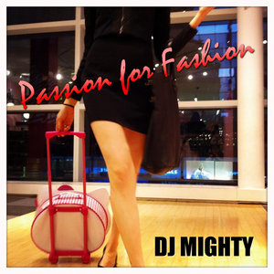 DJ Mighty - Passion For Fashion