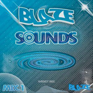 Blaze Sounds Weekly Mix 1