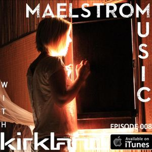 Maelstrom Music Episode 008