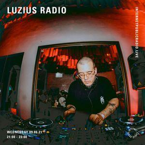 Luzius Radio - 9th June 2021