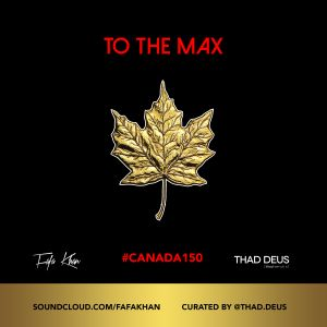 TO THE MAX - CANADA 150