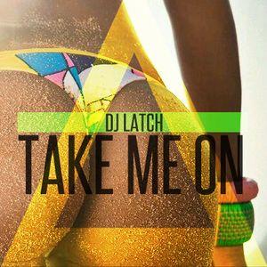 DJ LATCH |TAKE ME ON | MELLOW MIXTAPE