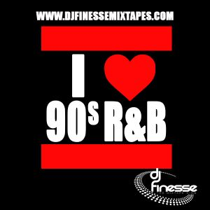 DJ Finesse - I Love 90s RnB