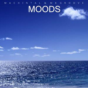 "Machintal & MBgroove ""Moods"""