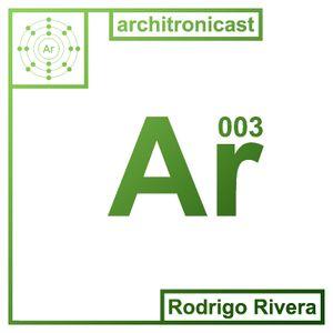 Architronicast 003 | Mixed by Rodrigo Rivera