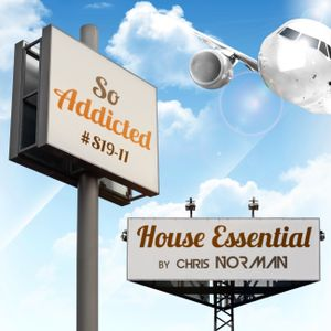 "Mix ""So Addicted"" House Essential #S19-11 by Chris Norman"
