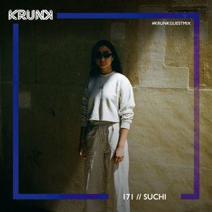 KRUNK Guest Mix 171:: SUCHI