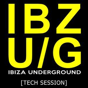 IBZ U/G - Ibiza Underground [Tech Session]