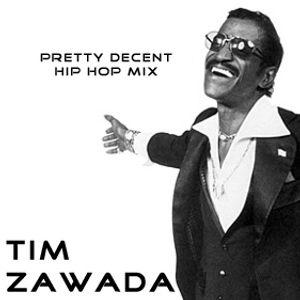 Tim Zawada - Pretty Decent Hip Hop Mix Vol 1 (NO! MTV Raps)