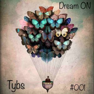 Tybs - Dream ON  #001