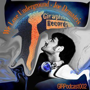 GIRPodcast002 - We Love Underground - [DJmix by Joe Demateis aka Dirty Sound]