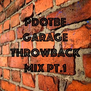 Garage Throwback Mix Pt.1