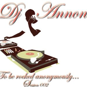 DJ Annon - To Be Rocked Anonymously 002