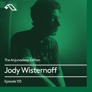 The Anjunadeep Edition 133 With Jody Wisternoff