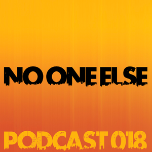 No One Else Podcast 018
