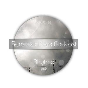 Sensitive Plate Podcast [SPP004] - Rhytmo pt.2