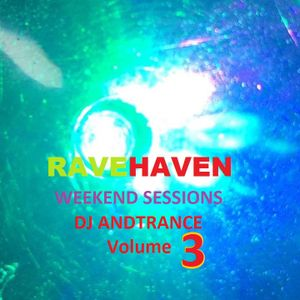 Ravehaven Sessions With DJ Andtrance Volume 3
