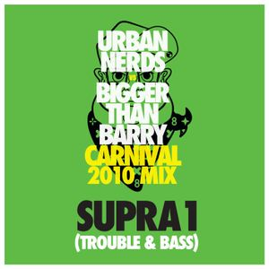 Urban Nerds Carnival 2010 - mixed by Supra1 (Trouble & Bass)