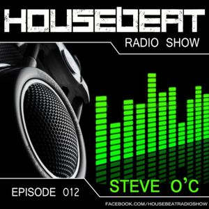 HouseBeat With Steve O C Episode 12