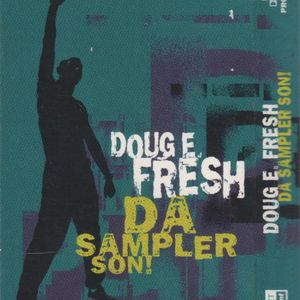 DOUG E. FRESH/DA SAMPLER SON!