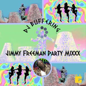 Jimmy Freeman Party Mix (Dj Buffering)