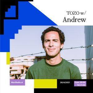 TOZO TAKEOVER w/ Andrew / 30-04-2021