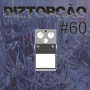 Diztorção #60