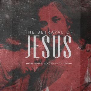 The Betrayal of Jesus pt 1