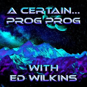 A Certain... Prog Prog Ep. 65 - A Very Heavy Ambience Is In The Air