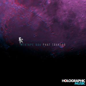 Holographic Musik Mixtape 006 - Phat Traktor