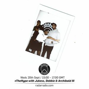 #TheHype w/ Jukess, Debbie & Archibald III - 20th September 2017