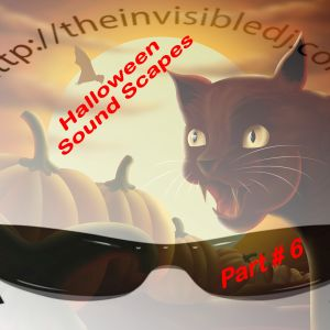 Halloween Sound Scapes Part # 6 Mixed With Cobwebs & Curry By The Invisible D. J. Billy Rose