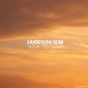 Sanderson Dear - Dusk To Dawn